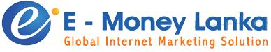 E Money Lanka | Internet Jobs හරියටම කරන්න ඉගෙන ගන්න